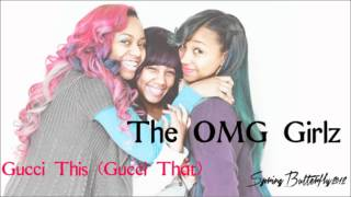 The OMG Girlz - Gucci This (Gucci That) (Audio)