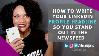 How to write your Linkedin Profile Headline | Writing Hacks Tips and Tricks #JustAskCher| Cher Jones