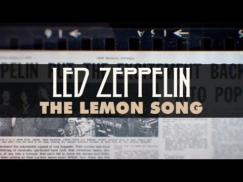 The Lemon Song By Led Zeppelin Songfacts Working with lemons is an american family musical group based in riverton, salt lake county, utah. the lemon song by led zeppelin songfacts