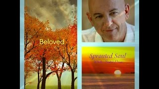 Beloved ~ Sprouted Soul: Whole-Souled Poems