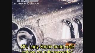 Duran Duran - Lady Xanax - Tradução