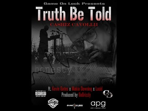 *New* Cashiz Cavollii ft. Kevin Gates - Truth Be Told