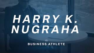 THE BUSINESS ATHLETE: HARRY K. NUGRAHA