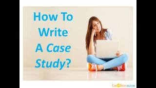 How to write a Case Study?