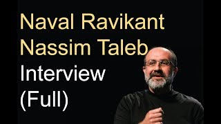 Nassim Taleb Interviewed by Naval Ravikant (Full)