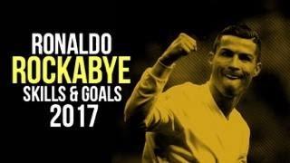Cristiano Ronaldo - Rockabye 2017   Skills & Goals   HD