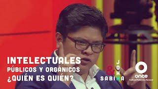 John y Sabina - Intelectuales públicos y orgánicos: ¿Quién es quién? (Gibrán Ramírez Reyes)