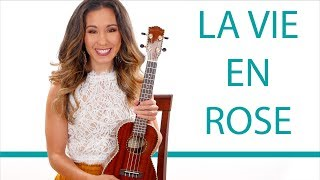 La Vie en Rose - Ukulele Tutorial and Play Along