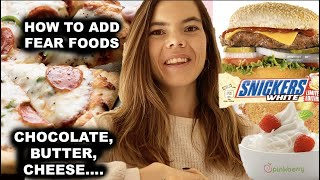 How to Add FEAR foods, and make them NORMAL! THE TRUTH ABOUT FEAR FOOD CHALLENGES