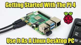 Getting Started With The Raspberry Pi 4   Use It As A Linux PC