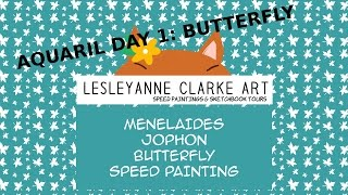 AQUARIL 2017 DAY 1 OF 30: MENELAIDES JOPHON BUTTERFLY SPEED PAINTING