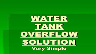 WATER  TANK OVERFLOW SOLUTION