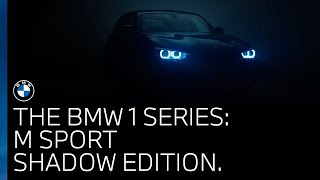 The BMW 1 Series   Explore the M Sport Shadow Edition.