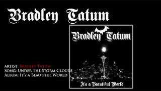 "Bradley Tatum - ""Under the Storm Clouds"""