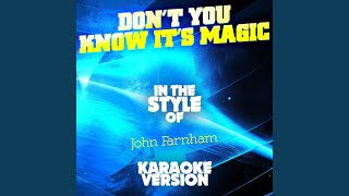 Don't You Know It's Magic (In the Style of John Farnham) (Karaoke Version)