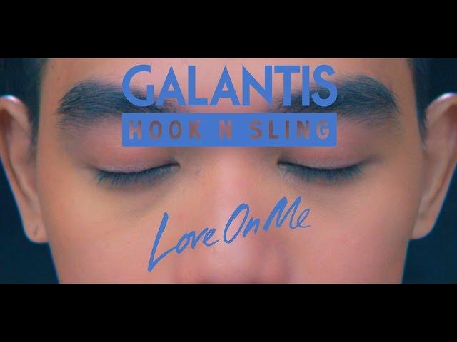 Love On Me (Feat Hook N Sling) - GALANTIS