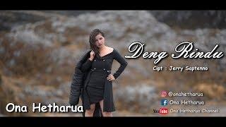 Download lagu Ona Hetharua Deng Rindu Mp3
