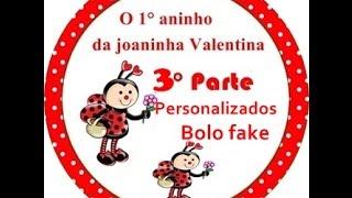 Tema Joaninha.Part 3 personalizados & bolo fake