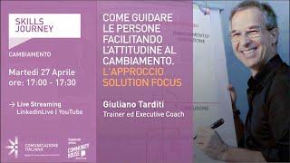 Youtube: Skills Journey   COME GUIDARE LE PERSONE FACILITANDO L'ATTITUDINE AL CAMBIAMENTO   Giuliano Tarditi