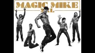 Magic Mike XXL Soundtrack - Anywhere (112) (Groove Chronicles Remix)