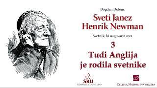 Sveti Janez Henrik Newman: 03 Tudi Anglija je rodila svetnike