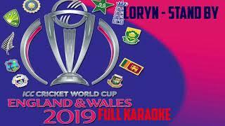LORYN   Stand By #CWC19 Ft. Rudimental FULL KARAOKE