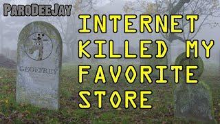 """Internet Killed My Favorite Store"" - Parody of ""Video Killed The Radio Star"" - ParoDeeJay [#30]"