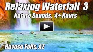 Havasu Falls Relaxing Waterfall Relax Nature Sounds Study Focus Meditation Sound of Water Calm Study