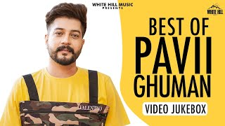 Best of Pavii Ghuman (Video Jukebox) | New Punjabi Songs 2020 | White Hill Music