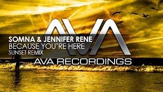 Somna & Jennifer Rene - Because You're Here (Sunset Remix)