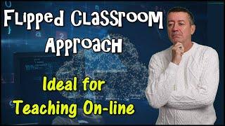 Using Flipped Classroom When Teaching Online #teachingonline #flippedclassroom