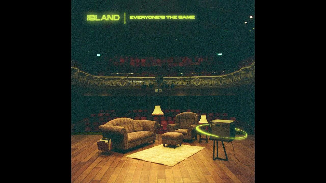 ISLAND – Everyone's The Same