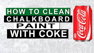 How To Clean Chalkboard Paint With Coke