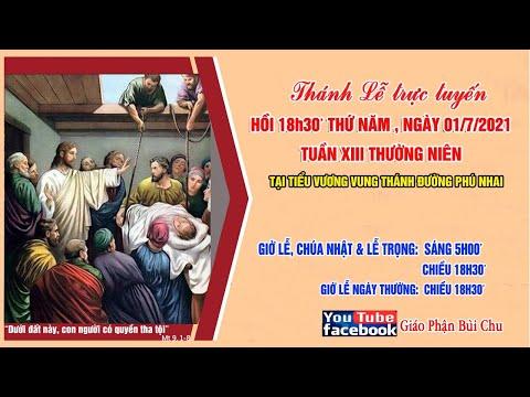 18h30' | Thánh Lễ Trực Tuyến | Thứ Năm Tuần XIII Thường Niên | Ngày 01.7.2021