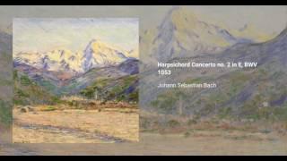 Harpsichord Concerto no. 2 in E major, BWV 1053