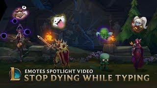Stop Dying While Typing | Emotes Spotlight Video - League of Legends
