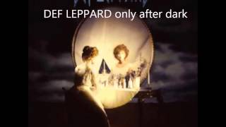 Def Leppard Only After Dark