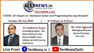TEN TALKS  Mr. Alok Aggarwal  COVID -19  Impact on Hardware Sector and Progressing the way forward 