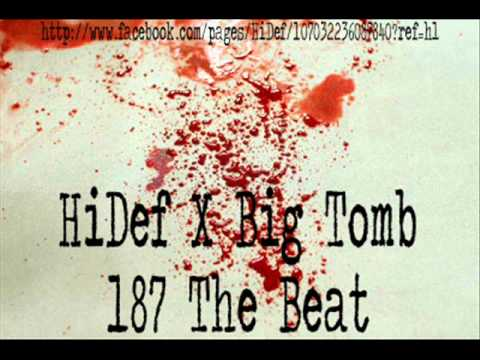 HiDef X Big Tomb - 187 The Beat [Prod. By Steezefield]