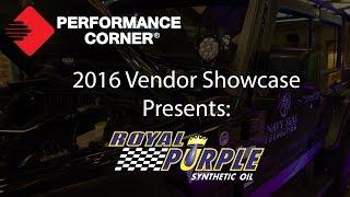 2016 Performance Corner™ Vendor Showcase presents: Royal Purple