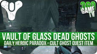 Destiny 3 Dead Ghosts (Memories) in Vault of Glass - Cult Ghost Item (Daily Heroic Mission Paradox)