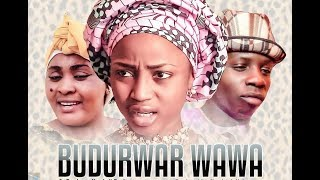 BUDURUWA WAWA 1&2 LATEST HAUSA FILM 2019