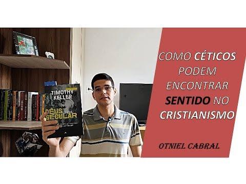 Deus na era secular   Timothy Keller - Review por Otniel Cabral