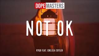 Kygo Feat. Chelsea Cutler    Not Ok (Audio)