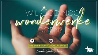Wil God nog wonderwerke doen?