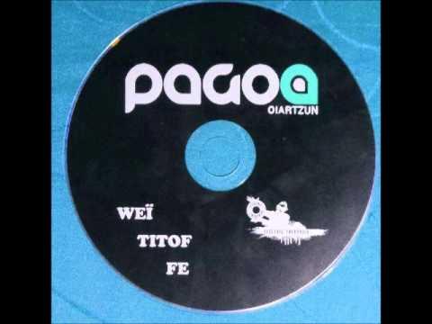 Pagoa - Oiartzun - Dj's Weii,Tito,Fe