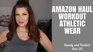 AMAZON WORKOUT ATHLETIC WEAR HAUL/FASHION OVER 50