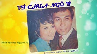 12/ VÌ CHƯA NGỎ Ý .  Ca sĩ: Hùng Cường & Mai Lệ Huyền . Thu Âm Trước Năm 1975 Tại Sài Gòn .