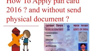 How To Apply For Pan Card Online In India 20162017without Send Physical Document
