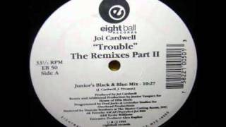 Joi Cardwell - Trouble (junior's black & blue mix)
